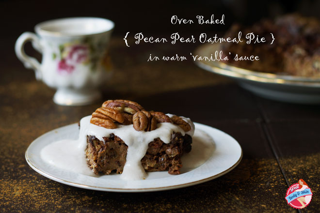 Oven baked pecan pear pie with vanilla sauce